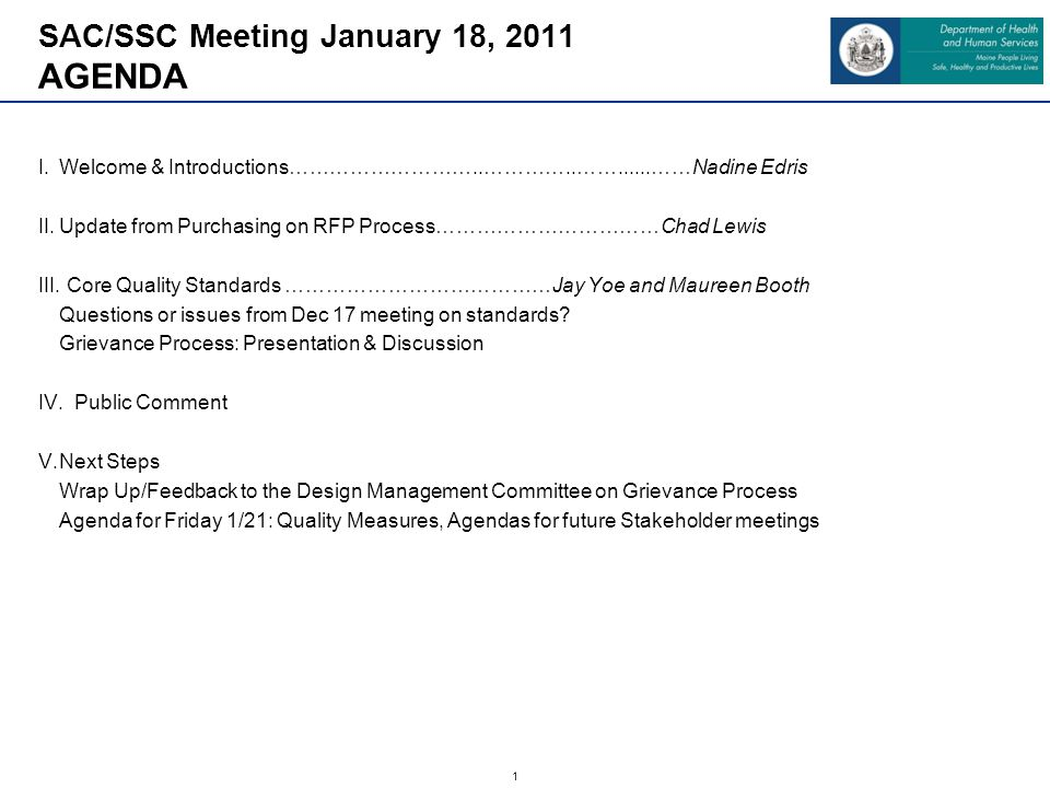 1 SAC/SSC Meeting January 18, 2011 AGENDA I.Welcome & Introductions………………………..…………..……......……Nadine Edris II.Update from Purchasing on RFP Process………