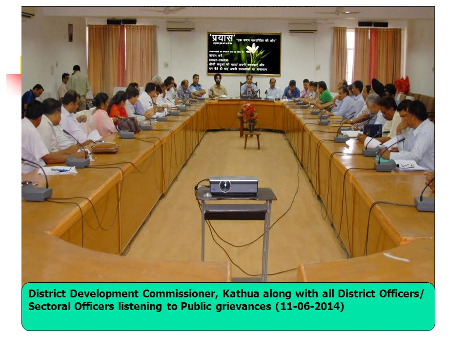 District Development Commissioner, Kathua along with all District Officers/ Sectoral Officers listening to Public grievances (11-06-2014)