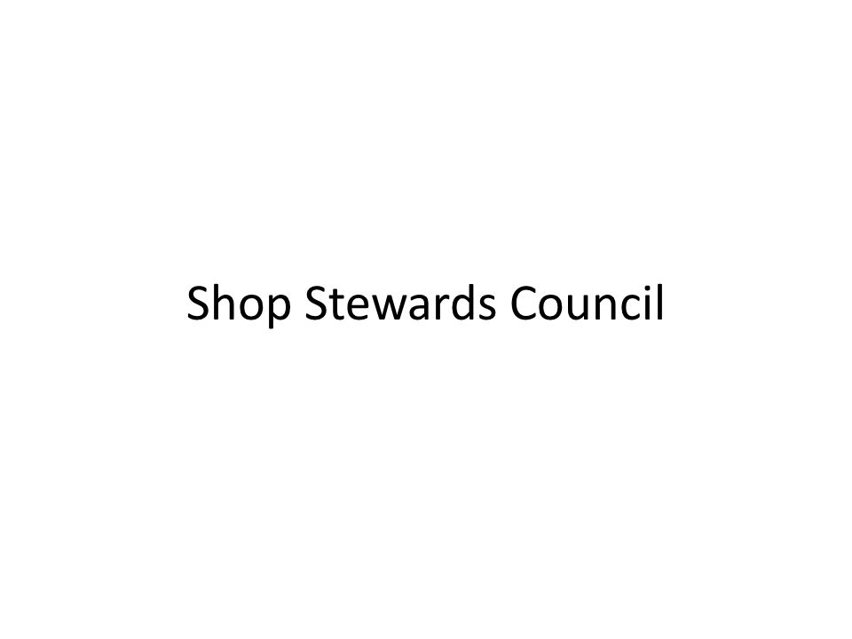 Shop Stewards Council
