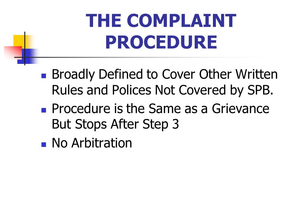 THE COMPLAINT PROCEDURE Broadly Defined to Cover Other Written Rules and Polices Not Covered by SPB.