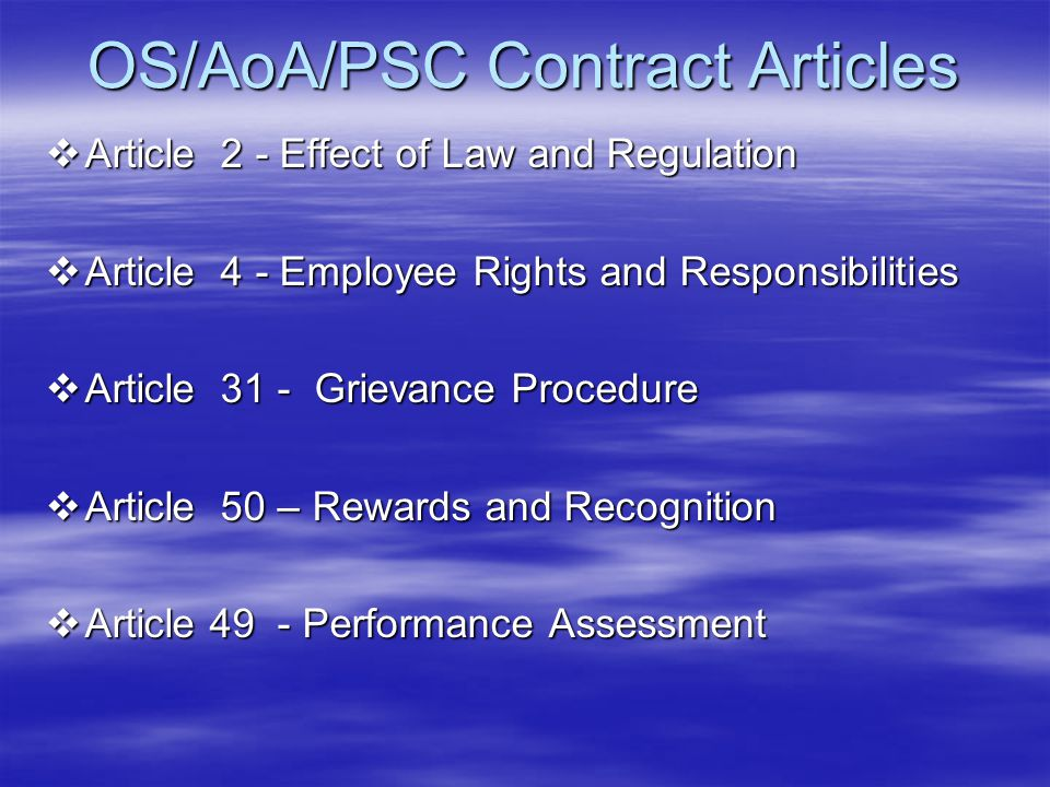 OS/AoA/PSC Contract Articles  Article 2 - Effect of Law and Regulation  Article 4 - Employee Rights and Responsibilities  Article 31 - Grievance Pr