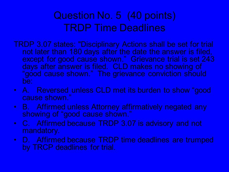 Question No. 5 (40 points) TRDP Time Deadlines TRDP 3.07 states: