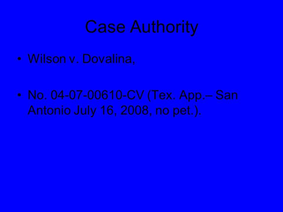 Case Authority Wilson v. Dovalina, No. 04-07-00610-CV (Tex.