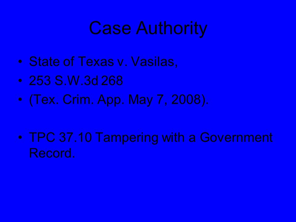 Case Authority State of Texas v. Vasilas, 253 S.W.3d 268 (Tex.