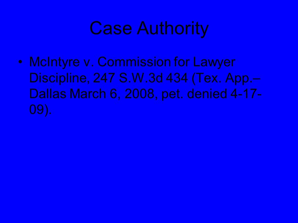 Case Authority McIntyre v. Commission for Lawyer Discipline, 247 S.W.3d 434 (Tex.