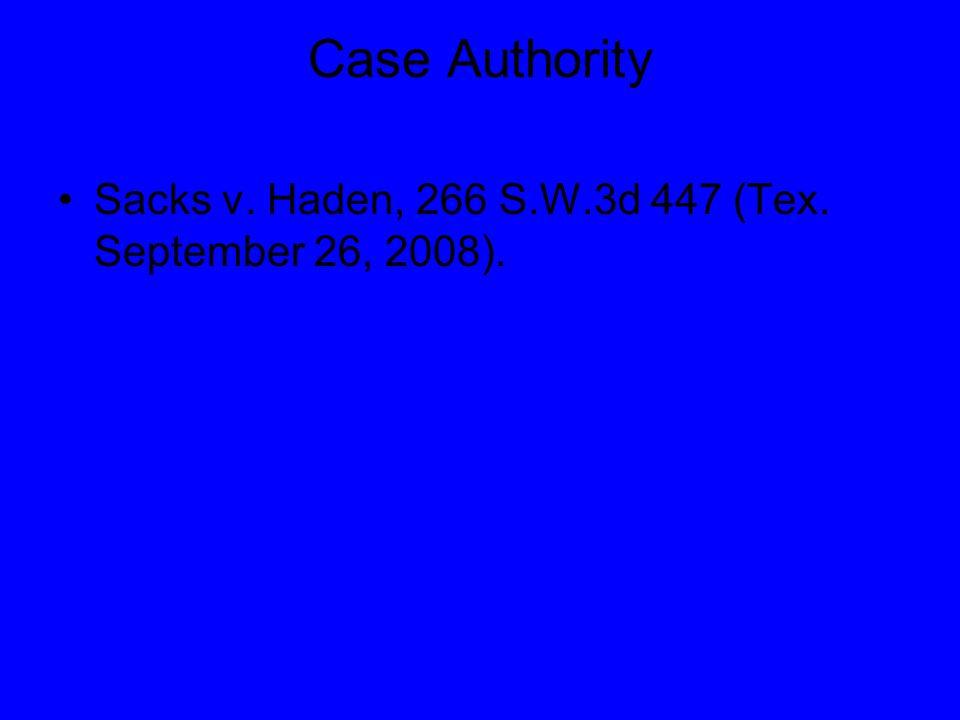 Case Authority Sacks v. Haden, 266 S.W.3d 447 (Tex. September 26, 2008).