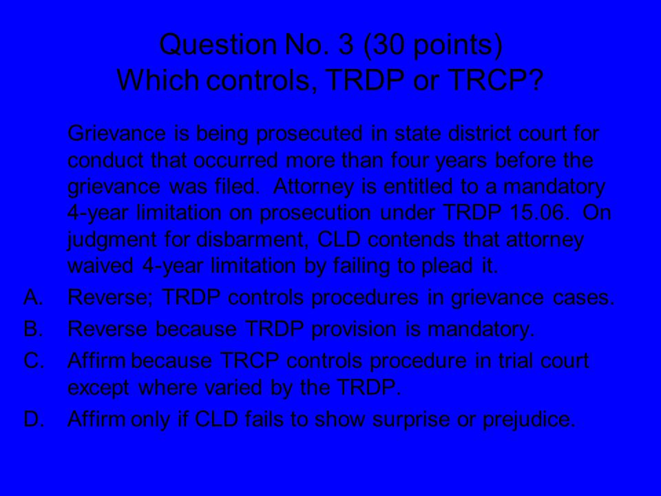 Question No. 3 (30 points) Which controls, TRDP or TRCP.