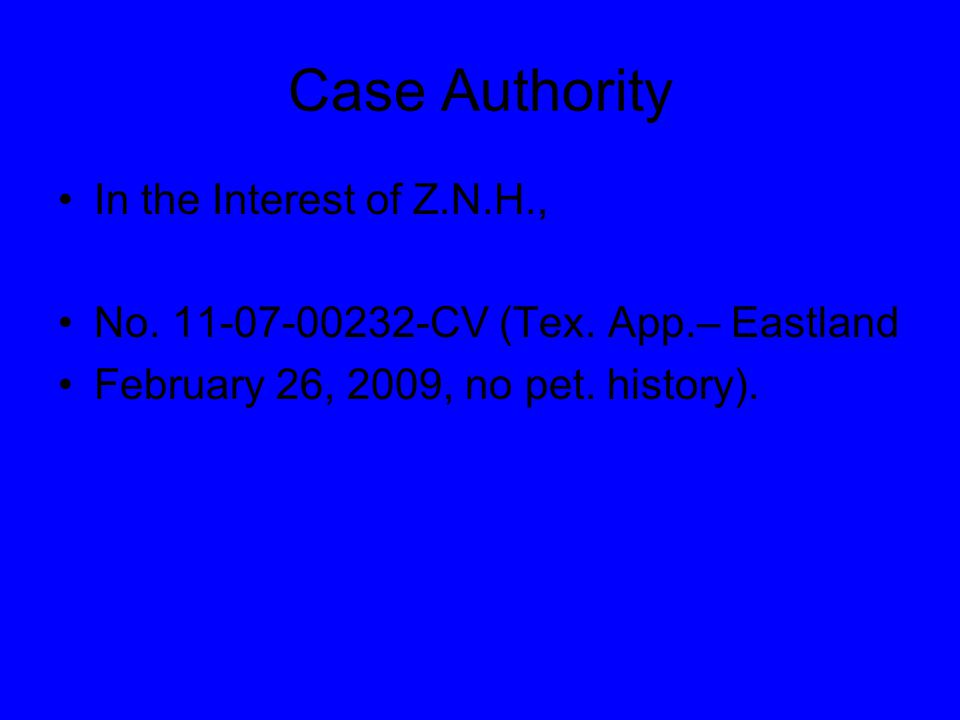 Case Authority In the Interest of Z.N.H., No. 11-07-00232-CV (Tex.