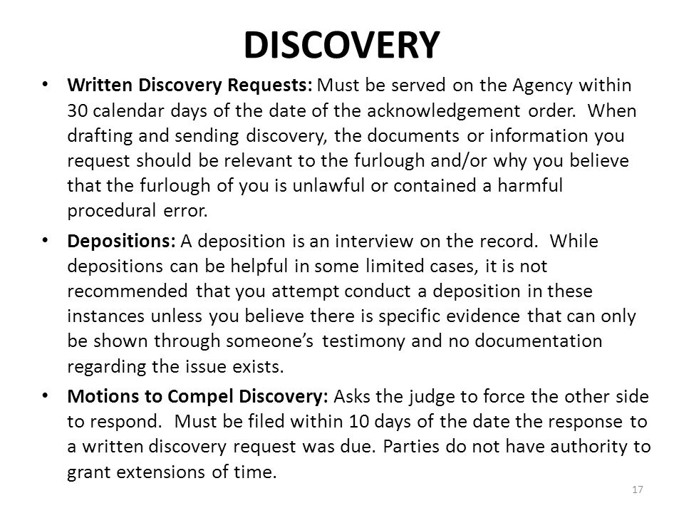 DISCOVERY Written Discovery Requests: Must be served on the Agency within 30 calendar days of the date of the acknowledgement order.