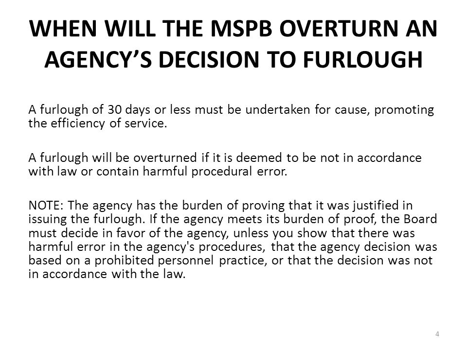 WHEN WILL THE MSPB OVERTURN AN AGENCY'S DECISION TO FURLOUGH A furlough of 30 days or less must be undertaken for cause, promoting the efficiency of service.