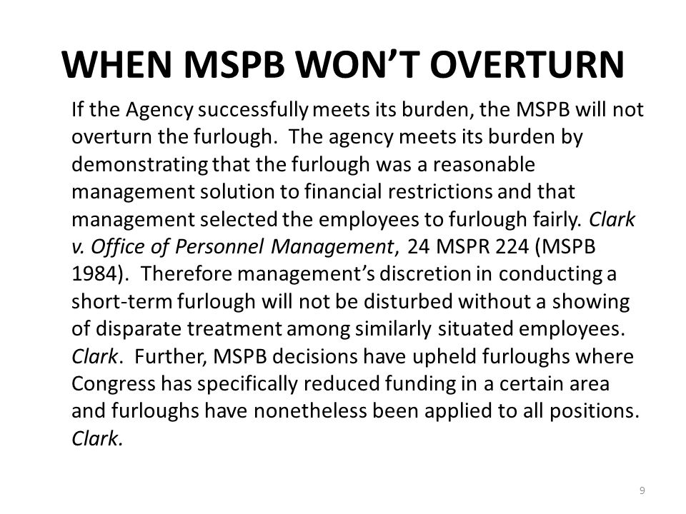 WHEN MSPB WON'T OVERTURN If the Agency successfully meets its burden, the MSPB will not overturn the furlough.
