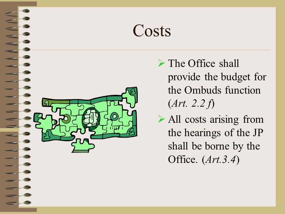 Costs  The Office shall provide the budget for the Ombuds function (Art.