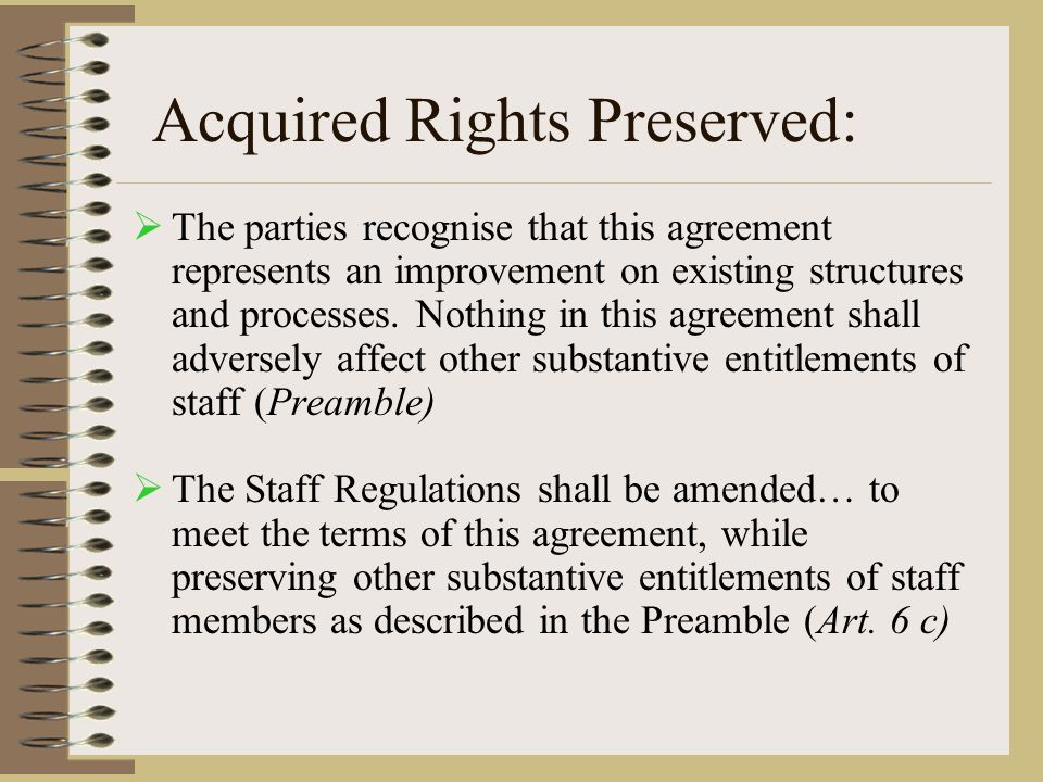 Acquired Rights Preserved:  The parties recognise that this agreement represents an improvement on existing structures and processes.