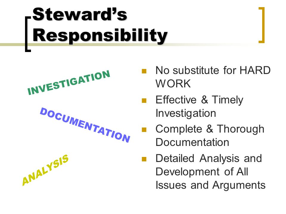 "Steward's Responsibility Representation – not, judgment Not necessarily your job to ""get them off"" Competent, thorough, and fair defense Objective: to"