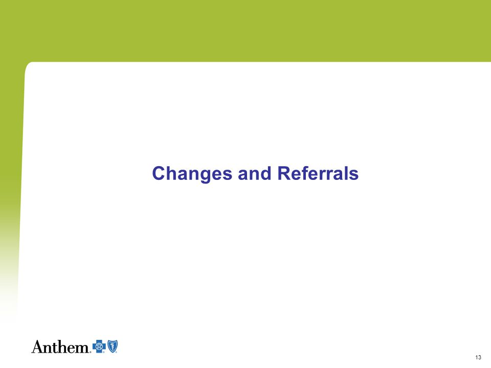 13 Changes and Referrals