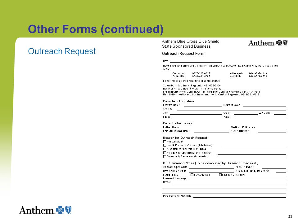 23 Other Forms (continued) Outreach Request State Sponsored Business Anthem Blue Cross Blue Shield Outreach Request Form