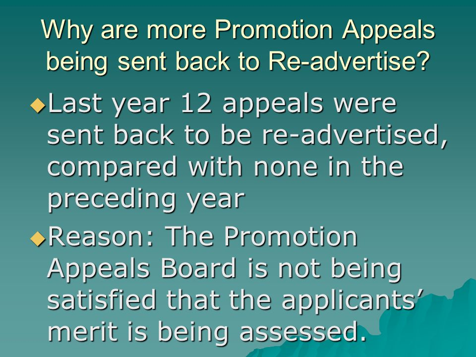 Why are more Promotion Appeals being sent back to Re-advertise?  Last year 12 appeals were sent back to be re-advertised, compared with none in the p