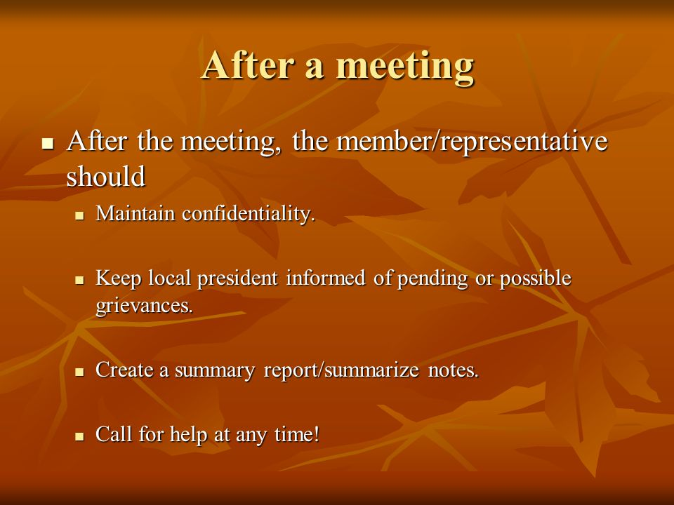 After a meeting After the meeting, the member/representative should After the meeting, the member/representative should Maintain confidentiality.