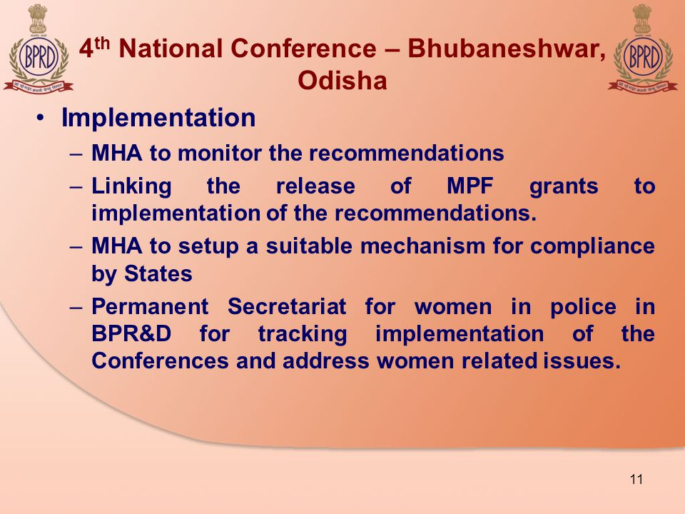 4 th National Conference – Bhubaneshwar, Odisha Implementation –MHA to monitor the recommendations –Linking the release of MPF grants to implementation of the recommendations.