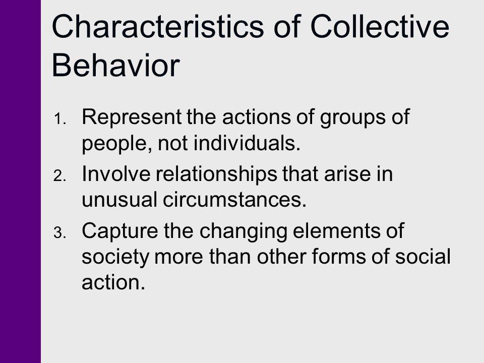 Characteristics of Collective Behavior 4.