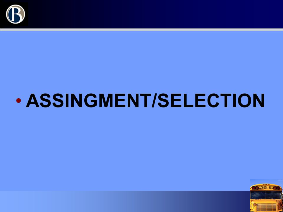 ASSINGMENT/SELECTION