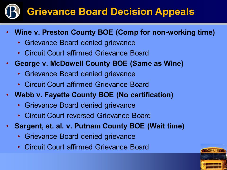 Grievance Board Decision Appeals Wine v. Preston County BOE (Comp for non-working time) Grievance Board denied grievance Circuit Court affirmed Grieva