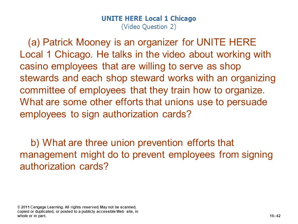 UNITE HERE Local 1 Chicago (Video Question 2) (a) Patrick Mooney is an organizer for UNITE HERE Local 1 Chicago. He talks in the video about working w