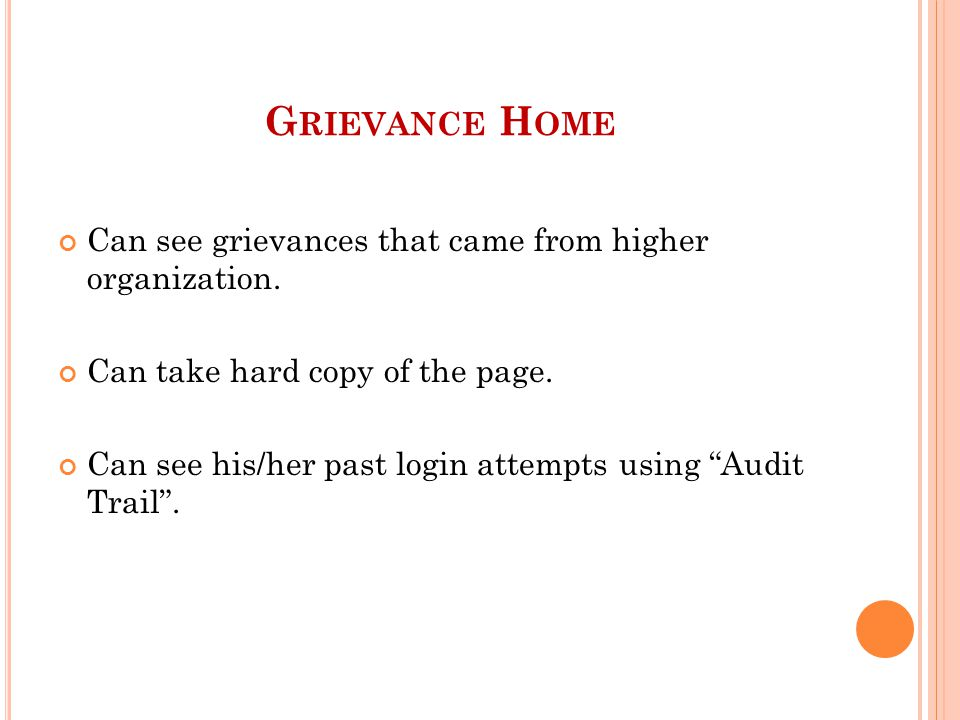 G RIEVANCE H OME Can see grievances that came from higher organization.