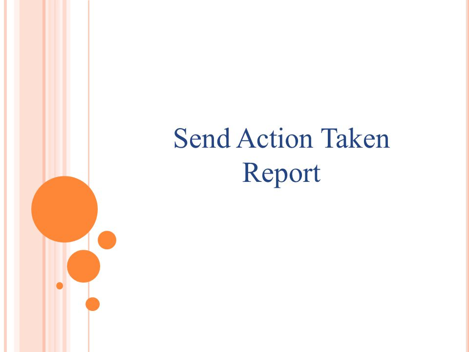 Send Action Taken Report