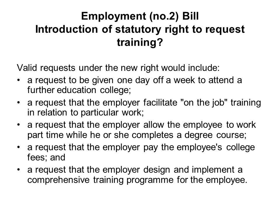 Employment (no.2) Bill Introduction of statutory right to request training.