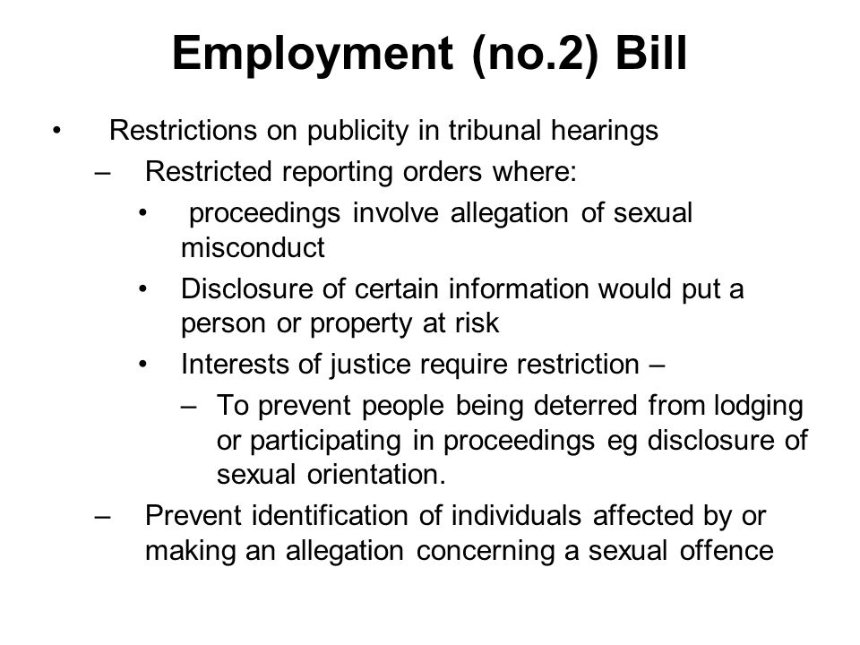 Employment (no.2) Bill Amendments to the power of LRA to conciliate before and after commencement of tribunal proceedings: –Before – duty replaced by discretionary power to conciliate and no requirement on LRA to give reasons for not providing the service.