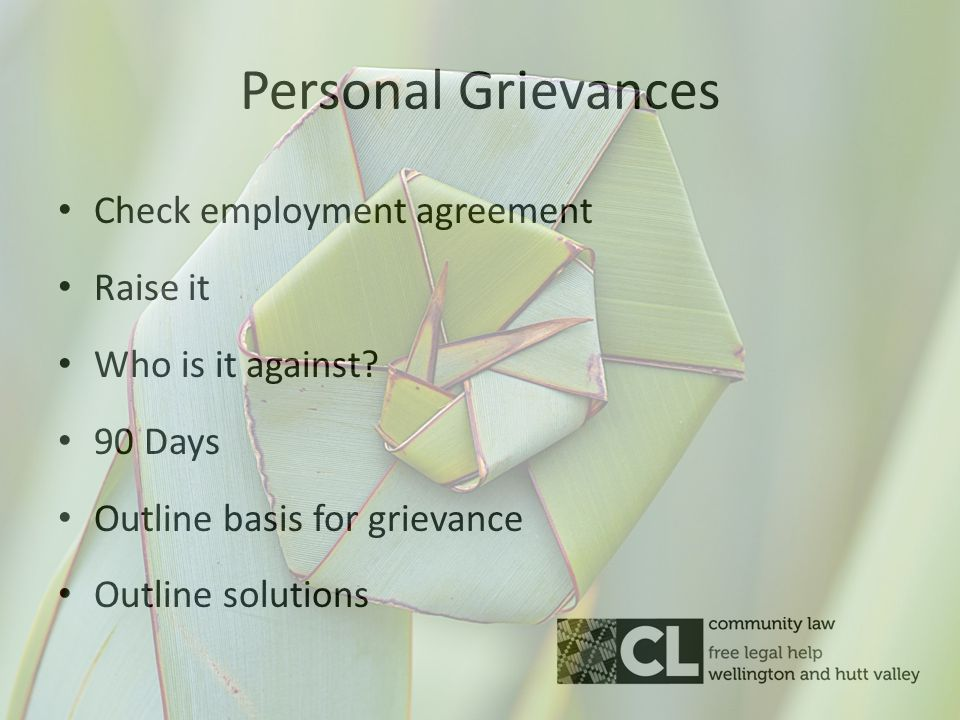 Personal Grievances Check employment agreement Raise it Who is it against.