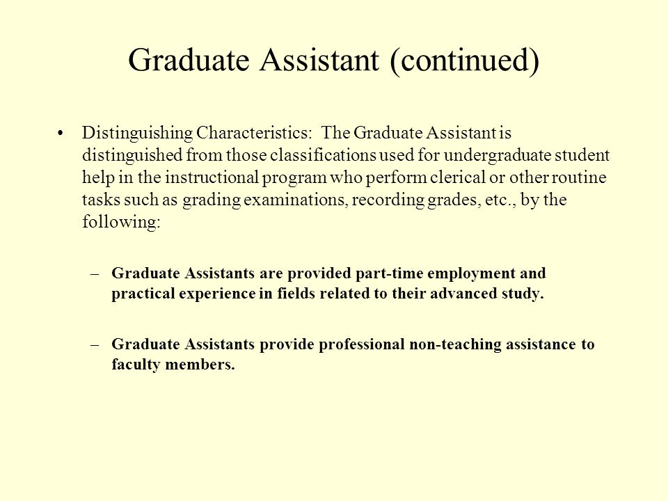 Graduate Assistants May supervise students in class, workshop, or lab, where final responsibility for the class and its entire instruction, including the performance of the Graduate Assistant, is vested in a member of the faculty.
