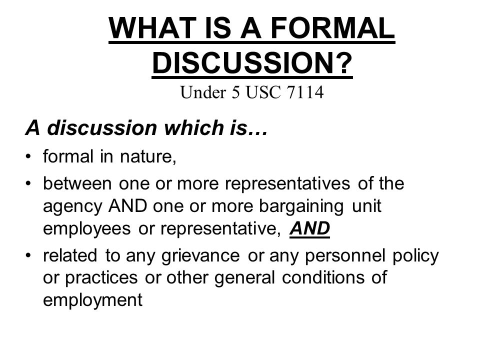 WHAT IS A FORMAL DISCUSSION.