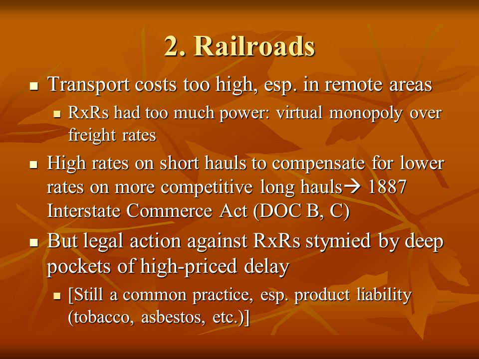 2. Railroads Transport costs too high, esp. in remote areas Transport costs too high, esp.