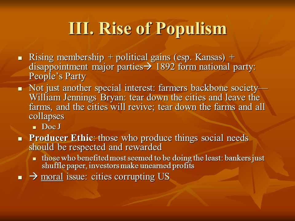 III. Rise of Populism Rising membership + political gains (esp.