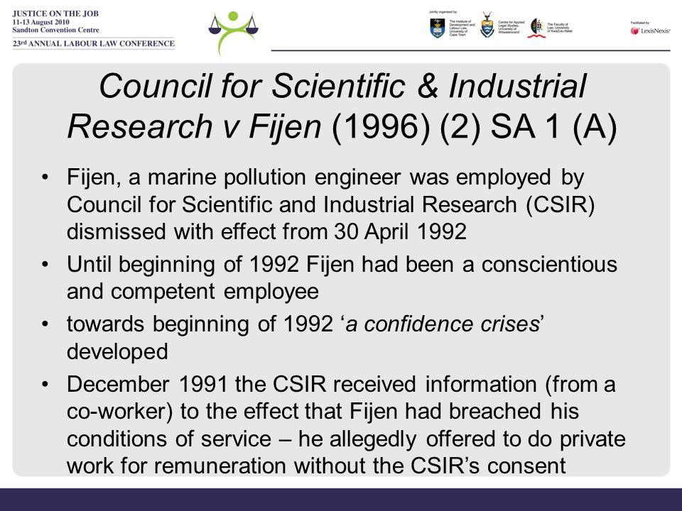 Council for Scientific & Industrial Research v Fijen (1996) (2) SA 1 (A) Fijen, a marine pollution engineer was employed by Council for Scientific and