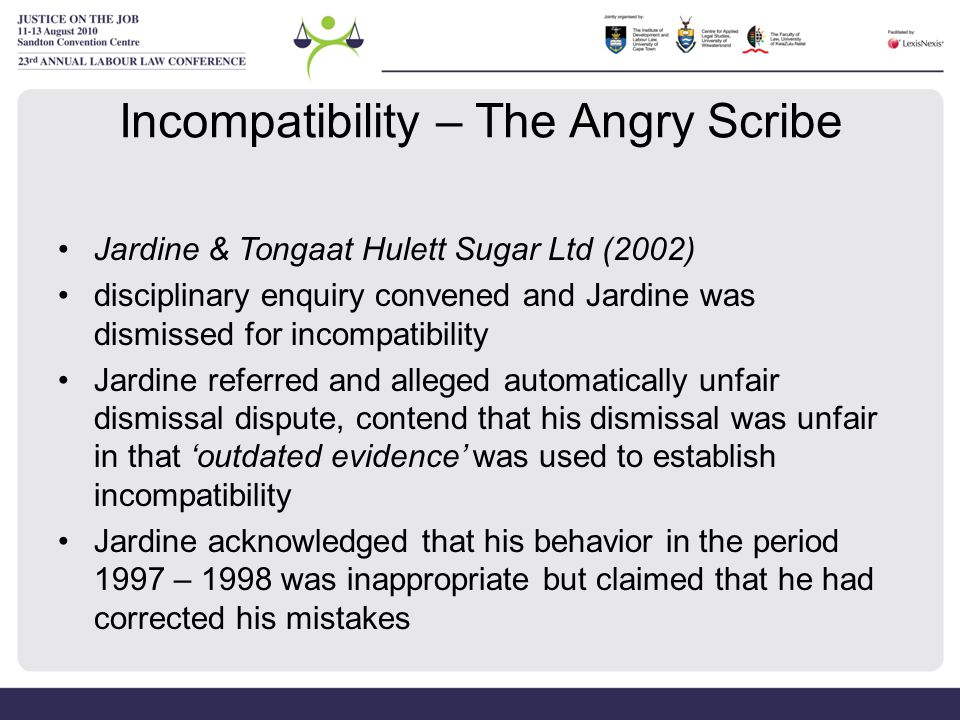 Incompatibility – The Angry Scribe Jardine & Tongaat Hulett Sugar Ltd (2002) disciplinary enquiry convened and Jardine was dismissed for incompatibili