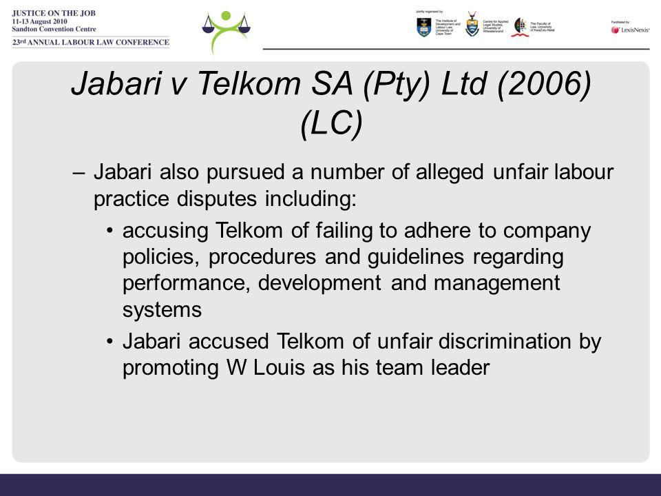 Jabari v Telkom SA (Pty) Ltd (2006) (LC) –Jabari also pursued a number of alleged unfair labour practice disputes including: accusing Telkom of failin