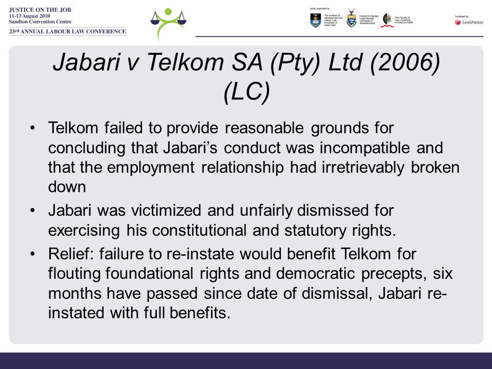 Jabari v Telkom SA (Pty) Ltd (2006) (LC) Telkom failed to provide reasonable grounds for concluding that Jabari's conduct was incompatible and that th