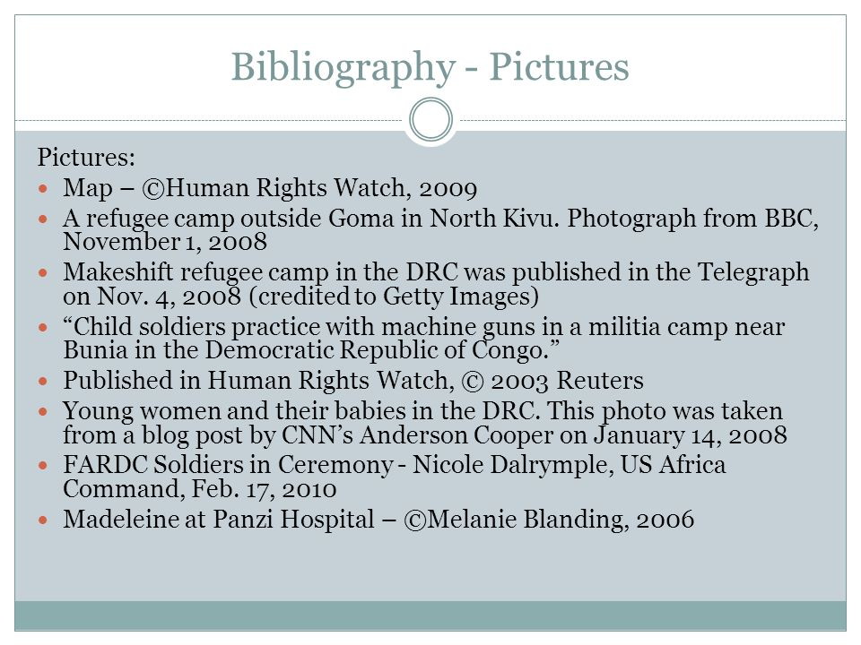 Bibliography - Pictures Pictures: Map – ©Human Rights Watch, 2009 A refugee camp outside Goma in North Kivu.