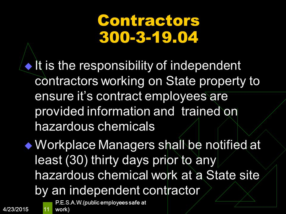 Contractors 300-3-19.04  It is the responsibility of independent contractors working on State property to ensure it's contract employees are provided