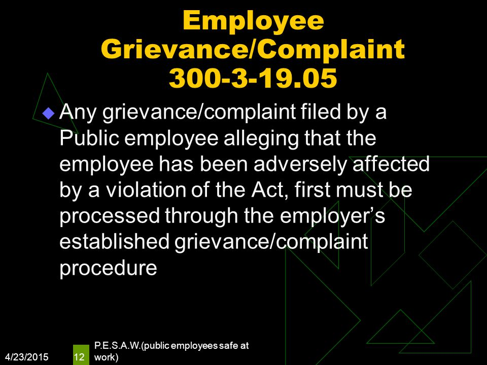 Employee Grievance/Complaint 300-3-19.05  Any grievance/complaint filed by a Public employee alleging that the employee has been adversely affected b