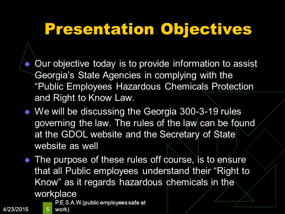 "Presentation Objectives  Our objective today is to provide information to assist Georgia's State Agencies in complying with the ""Public Employees Haz"
