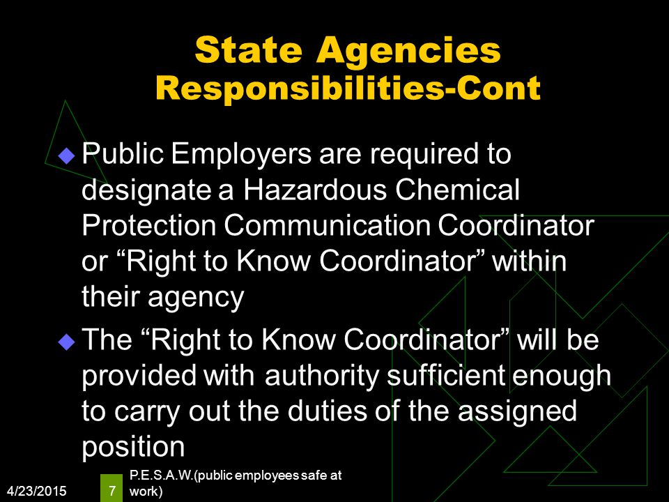 "State Agencies Responsibilities-Cont  Public Employers are required to designate a Hazardous Chemical Protection Communication Coordinator or ""Right"