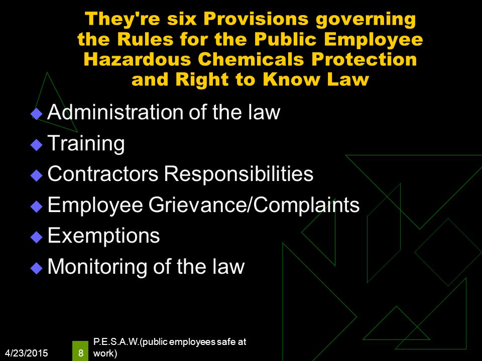 They're six Provisions governing the Rules for the Public Employee Hazardous Chemicals Protection and Right to Know Law  Administration of the law 