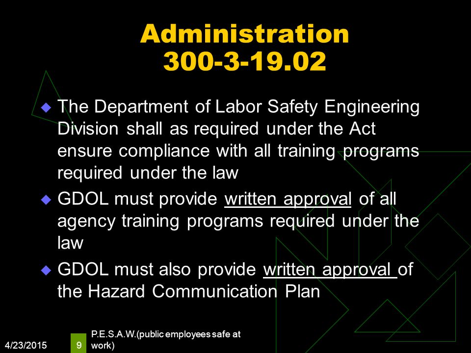 Administration 300-3-19.02  The Department of Labor Safety Engineering Division shall as required under the Act ensure compliance with all training p