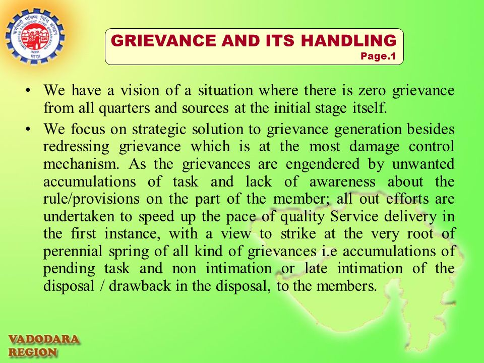 We have a vision of a situation where there is zero grievance from all quarters and sources at the initial stage itself.