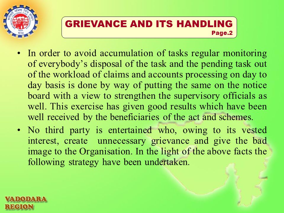 In order to avoid accumulation of tasks regular monitoring of everybody's disposal of the task and the pending task out of the workload of claims and accounts processing on day to day basis is done by way of putting the same on the notice board with a view to strengthen the supervisory officials as well.