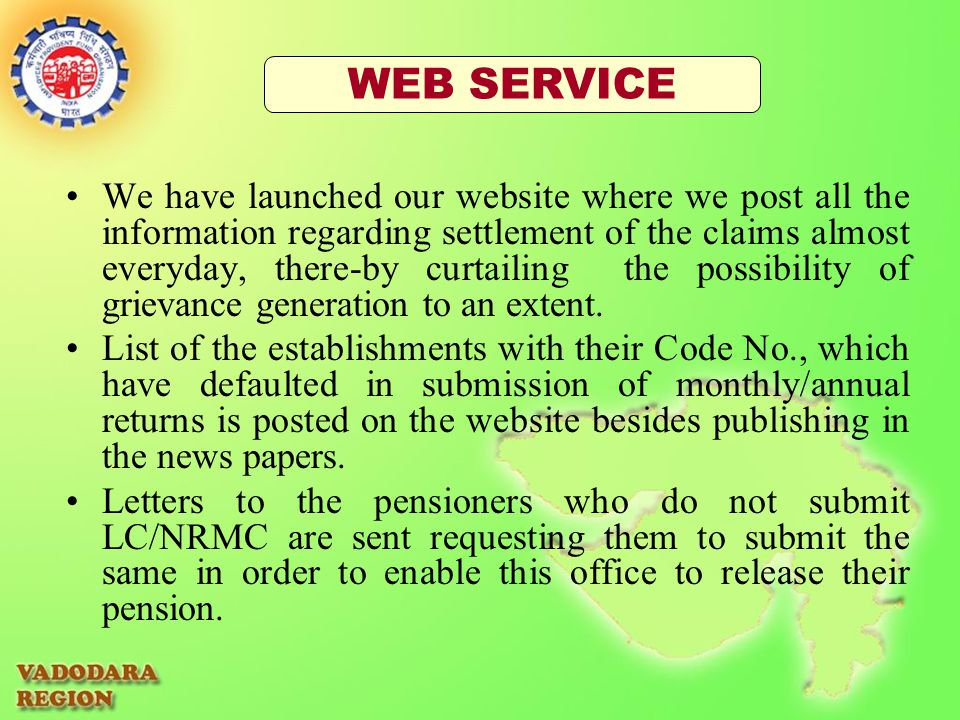 We have launched our website where we post all the information regarding settlement of the claims almost everyday, there-by curtailing the possibility of grievance generation to an extent.